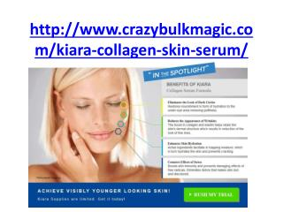http://www.crazybulkmagic.com/kiara-collagen-skin-serum/