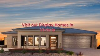 Visit Our Display Homes in Victoria