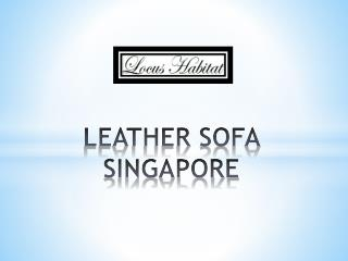 Leather Sofa Singapore - www.locushabitat.com