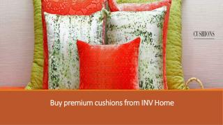Buy premium cushions from INV Home