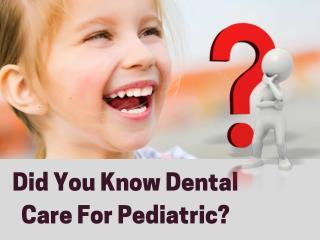 Dental Care For Pediatric