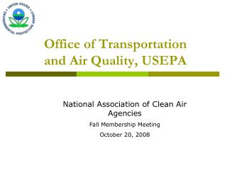 Office of Transportation  and Air Quality, USEPA