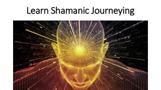 Learn Shamanic Journeying - Mindupliftment