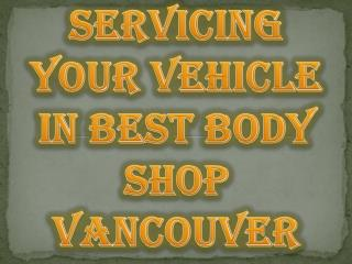 Servicing Your Vehicle in Best Body Shop Vancouver