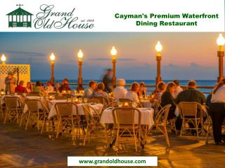 Visit us for wonderful waterfront fine dine experience in Cayman