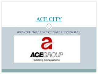ACE City Residential Apartments Noida