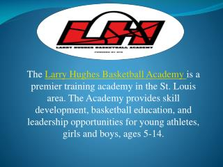 Basketball Mission | Larry Hughes Basketball Academy