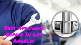 Want Professional Appliance Repair In Los Angeles?
