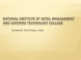 National Institute of Hotel Management and Catering Technology | College Karaikudi, Tamilnadu, India