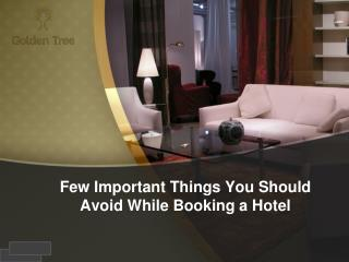 Few Important Things You Should Avoid While Booking a Hotel