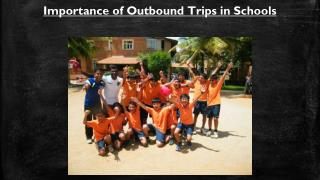 Importance of Outbound Trips in Schools