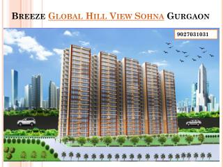 Global Hill View Sohna Gurgaon @ 9250933999