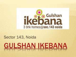 Gulshan Ikebana Residential Apartments Noida