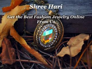 Get the Best Fashion Jewelry Online From Us