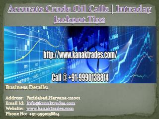 Accurate Crude Oil Calls | Intraday Jackpot Tips