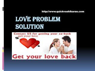 Love Vashikaran Specialist- quickvashikaran.com- Vashikaran Specialist Astrologer- Love Problem Solution-Black Magic Spe