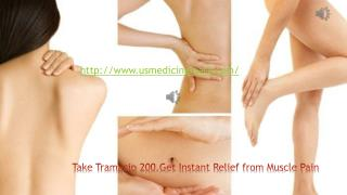 Get Tramacip(Tramadol) 200mg to get relief from Muscle Pain Instantly