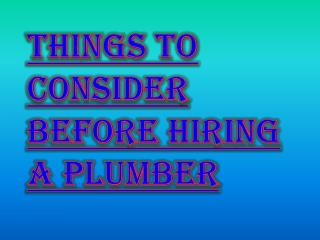 Certain Things to be Consider Before Hiring a Plumber