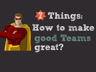 How to make good teams great