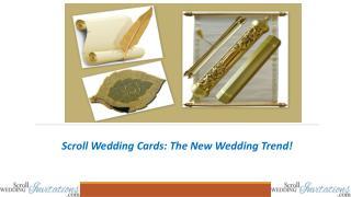 Scroll Wedding Cards: The New Wedding Trend!