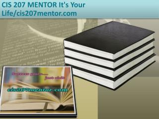 CIS 207 MENTOR It's Your Life/cis207mentor.com