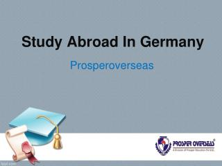 The Best Consultancy in Hyderabad for Germany I20 Admissions - Prosper Overseas
