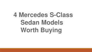 4 mercedes s class sedan models worth buying