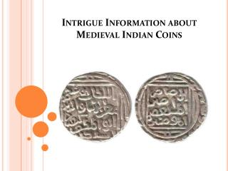 Intrigue Information about Medieval Indian Coins
