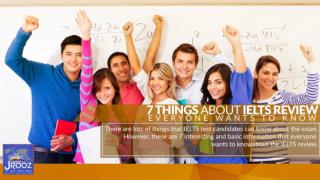 7 Things About IELTS Review