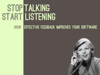 How effective feedback can improve your software