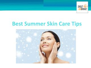 Summer Skin Care - Get Best Tips from Sale Bhai