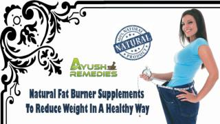 Natural Fat Burner Supplements To Reduce Weight In A Healthy Way
