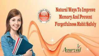 Natural Ways To Improve Memory And Prevent Forgetfulness Habit Safely
