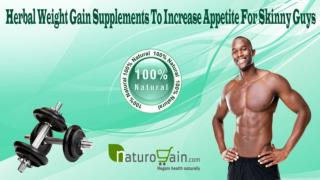 Herbal Weight Gain Supplements To Increase Appetite For Skinny Guys