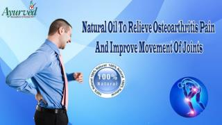 Natural Oil To Relieve Osteoarthritis Pain And Improve Movement Of Joints