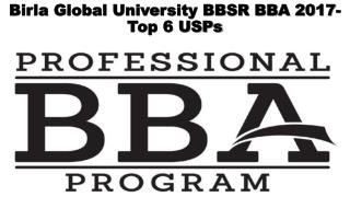 Birla Global University BBSR BBA 2017-Top 6 USPs
