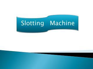 Slotting Machine (Extra Heavy Duty)