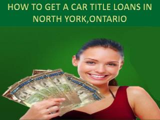 Get a car title loans in north york|Ontario