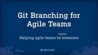 Git Branching for Agile Teams