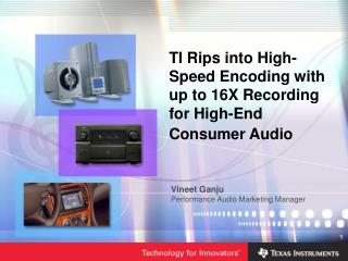 TI Rips into High-Speed Encoding with up to 16X Recording for High-End Consumer Audio
