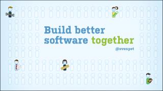 Build Better Software Together