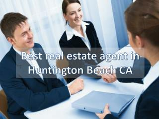 Best real estate agent in Huntington Beach CA