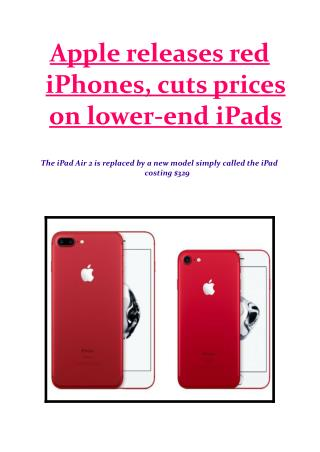 Apple releases red iPhones, cuts prices on lower-end iPads