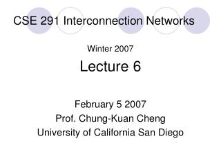 CSE 291 Interconnection Networks