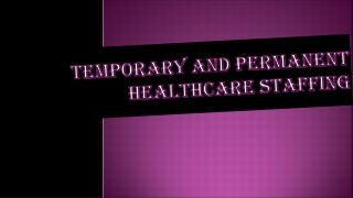 Temporary and Permanent Healthcare Staffing