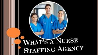What's a Nurse Staffing Agency