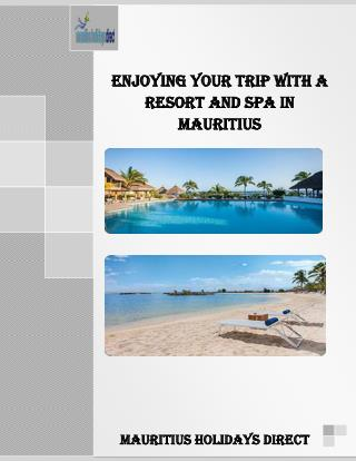Enjoying Your Trip With a Resort And Spa in Mauritius