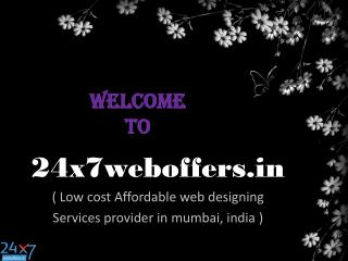 Low cost web designing in Mumbai ,India