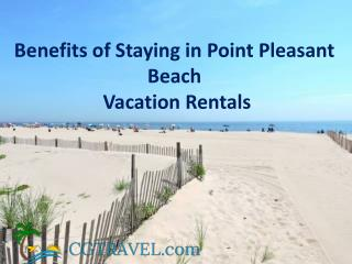 Benefits of Staying in Point Pleasant Beach Vacation Rentals