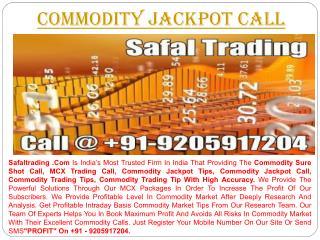 Commodity Jackpot Call
